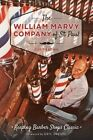 The: William Marvy Company of St. Paul: Keeping Barbershops Classic by Curt Brown (Paperback / softback, 2015)