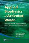 Applied Biophysics Of Activated Water: The Physical Properties, Biological Effects And Medical Applications Of Mret Activated Water by Alla A. Kornilova, Vladimir I. Vysotskii, Igor V. Smirnov (Hardback, 2009)