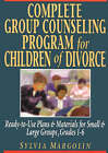 Complete Group Counseling Program for Children of Divorce: Ready-to-use Plans and Materials for Small and Large Groups, Grades 1-6 by S. Margolin (Paperback, 2002)