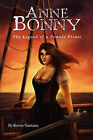 Anne Bonny: The Legend of the Female Pirate by Keren Vantana (Paperback / softback, 2010)