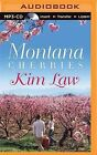Montana Cherries by Kim Law (CD-Audio, 2015)