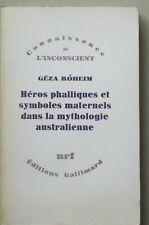 GÉZA ROHEIM Héros phalliques & symboles maternels ds la mythologie australienne