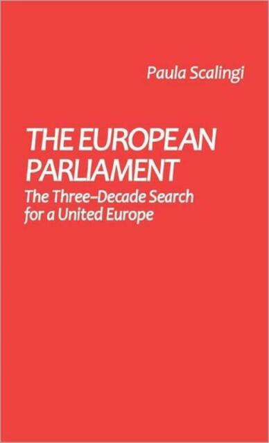 The European Parliament: The Three-Decade Search For A United Europe