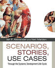 Scenarios, Stories, Use Cases: Through the Systems Development Life-cycle by John Wiley and Sons Ltd (Paperback, 2004)