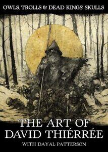 Owls-Trolls-amp-Dead-King-039-s-Skulls-The-Art-Of-David-Thierree-Signed-Edition