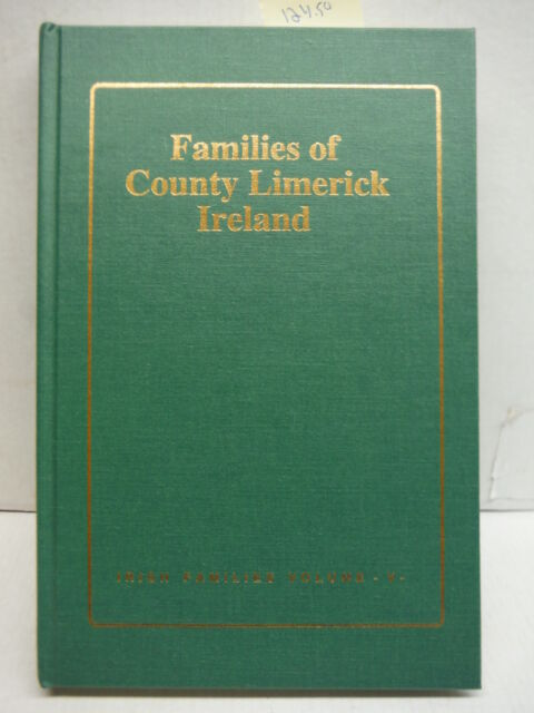 Families of Co. Limerick, Ireland (Book of Irish Families Great & Small, Vol 5)