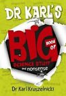 Dr Karl's Big Book of Science Stuff and Nonsense by Karl Kruszelnicki (Paperback, 2013)