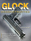Glock Deconstructed by Patrick Sweeney (Paperback, 2013)