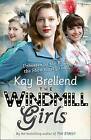 The Windmill Girls by Kay Brellend (Paperback, 2015)