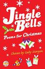 Jingle Bells: Poems for Christmas by Pan Macmillan (Paperback, 2008)