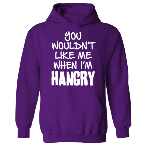 Womens You Wouldn/'t Like Me When I/'m Hangry Hungry Pullover Hoodie NEW UK 12-20