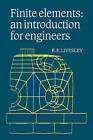 Finite Elements: An Introduction for Engineers by R.K. Livesley (Paperback, 1983)