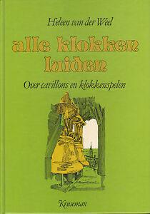 ALLE-KLOKKEN-LUIDEN-OVER-CARILLONS-EN-KLOKKENSPELEN-Heleen-van-der-Weel