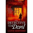 The Detective and the Devil by Lloyd Shepherd (Paperback, 2016)
