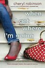 When I Get Where I'm Going by Cheryl Robinson (Paperback / softback, 2010)