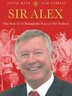 Sir Alex Ferguson Tribute: The Story of 20 Remarkable Years at United by David Meek, Tom Tyrrell (Hardback, 2006)
