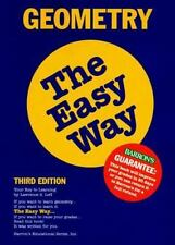 Easy Way Ser.: Geometry the Easy Way by Lawrence S. Leff (1997, Paperback)