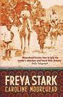 Freya Stark by Caroline Moorehead (Paperback, 2014)
