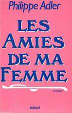LES AMIES DE MA FEMME philippe adler roman ed balland