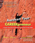 Awaken Your Careerpreneur a Holistic Road Map to Climb from Your Calling to Your Career by Alexia Vernon (Paperback / softback, 2010)