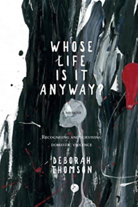 Deborah Thomson-Whose Life Is It Anyway? BOOK NEW