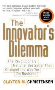 the innovator s dilemma when new technologies cause great firms to fail management of innovation and change