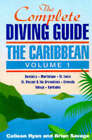 The Complete Diving Guide: v.1: Dominica, Martinique, St.Lucia, St.Vincent & The Grenadines, Grenada, Tobago, Barbados: Dominica, Martinique, St.Lucia, St.Vincent & The Grenadines, Grenada, Tobago, Barbados by Brian Savage, Colleen Ryan (Paperback, 1998)