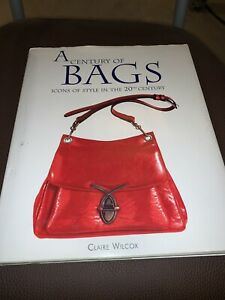 A-Century-of-Bags-by-Claire-Wilcox-1997-H-C-D-J-Coffee-Table-Book-VG