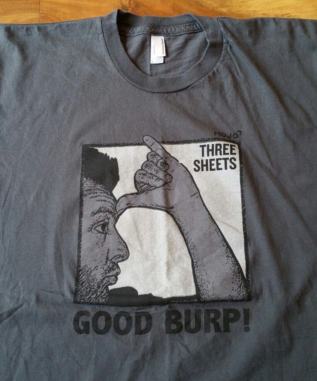 Mojo Three Sheets Good Burp  Zane Lamprey T-Shirt Men Large Beer tee Pub Crawl