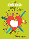 The Kid's Guide to New York City by Eileen Ogintz (Paperback, 2015)