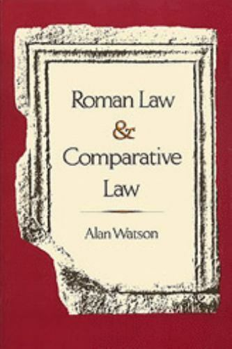 Roman Law and Comparative Law by Alan Watson