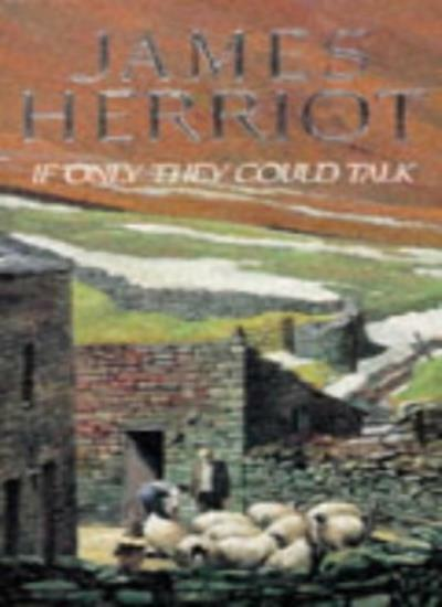 If Only They Could Talk By  James Herriot. 9780330237833