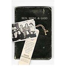 Sex, Mom, and God: A Religiously Obsessed Sexual Memoir or a Sexually Obsessed