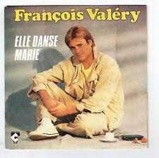 François VALERY Vinyle 45T ELLE DANSE MARIE -ENVIE D'ETRE AVEC TOI TALAR 1654487
