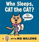 Who Sleeps, Cat the Cat? by Mo Willems (Board book, 2014)