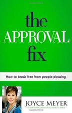 The Approval Fix: How to Break Free from People Pl