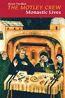 The Motley Crew: Monastic Lives by Benet Tvedten (Paperback, 2007)