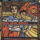 The Colors of Latin Jazz: Cha Cha Soul! by Various Artists (CD, Apr-2004, Concord Special Products)