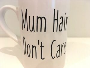 MUM-HAIR-DON-039-T-CARE-Vinyl-Decal-Sticker-Great-for-Mugs-Cups-Mothers-Day