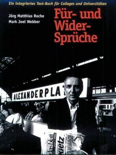 Fur- Und Wider- Spruche : Ein Integriertes Text-Buch Fur Colleges und...