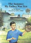 Summer My Father Was Ten 9781563978296 by Pat Brisson Paperback