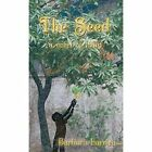 The Seed a Novel of India by Barbara Larriva 1452049882 Authorhouse 2010