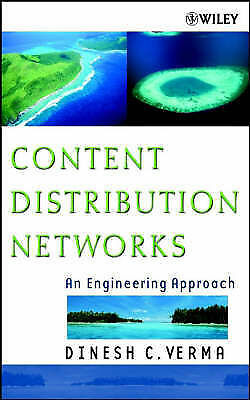 Content Distribution Networks: An Engineering Approach by Verma, Dinesh C.