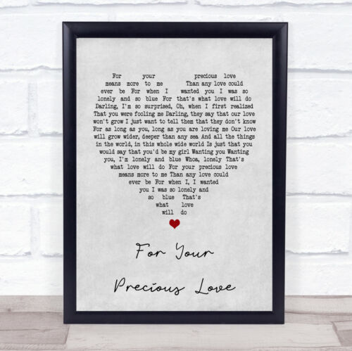 For Your Precious Love Grey Heart Song Lyric Quote Print