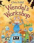 Wendel's Workshop by Chris Riddell (Paperback, 2008)