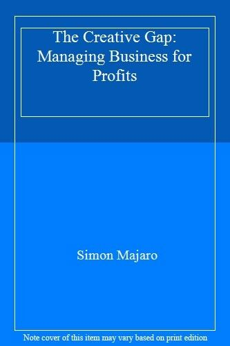 The Creative Gap: Managing Business for Profits,Simon Majaro
