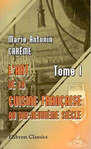 L-039-ART-DE-LA-CUISINE-FRANCAISE-AU-DIX-NEUVIEME-SIECLE-T-I-MARIE-ANTONIN-CAREME