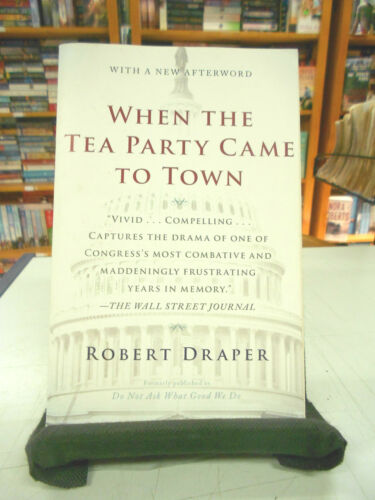 1 of 1 - When the Tea Party Came to Town by Robert Draper - paperback