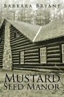 Mustard Seed Manor by Barbara Bryant (Paperback / softback, 2016)