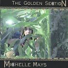The Golden Section by Michelle Mays * by Michelle Mays (CD, Dec-2003, Michelle Mays)